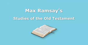 Old Testament studies with Rev. Max Ramsay